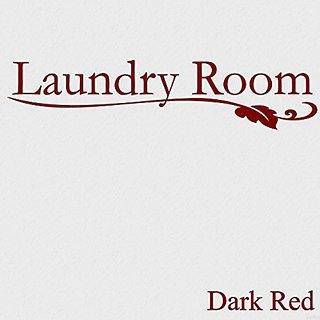 Vinyl Say G.Dark Red-44x10-1253.laundry Laundry Room Vinyl Wall Decal, 44-Inch x 10-Inch, Gloss Dark Red