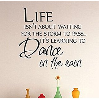Design with Vinyl 3 Zzz 604 Life Isnt About Waiting For The Storm To Pass Its Learning To Dance In The Rain Quote Vinyl