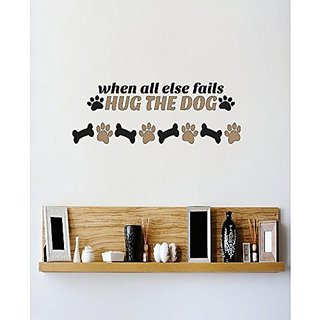 Design with Vinyl 1 C 2318 Decor Item When All Else Falls Hug The Dog Animal Paw Image Quote Wall Decal Sticker, 12 x 24