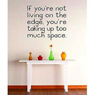 Design with Vinyl 2 Zzz 603 Decor Item if Your Not Living on The Edge Your Taking up to Much Space Quote Wall Decal Stic