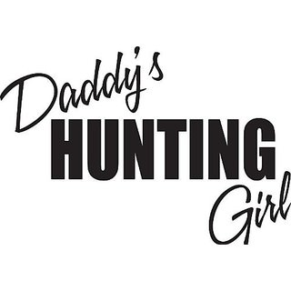 Design with Vinyl CA381-274 Decor Item Daddys Hunting Girl Girls Bed Room Picture Art Peel and Stick Vinyl Wall Decal St
