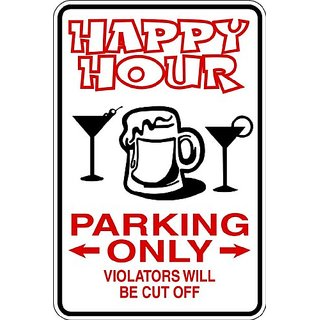 Design With Vinyl Design 775 Happy Hour Parking Only Violators Will Be Cut Off Vinyl 9 X 18 Wall Decal Sticker