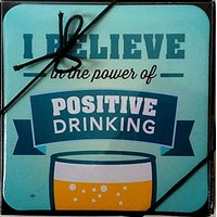 I Believe In The Power Of Positive Drinking Set Of 6 Coasters