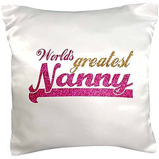 3dRose pc_151313_1 Worlds Greatest Nanny Pink And Gold Text Gifts For Nannies Or For Grandmothers Nicknamed Nanny Pillow