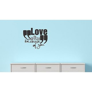Design with Vinyl Black - Star 1061 Love My World Is a Better Place Because Of You Quote Home Decor Bedroom Living Room