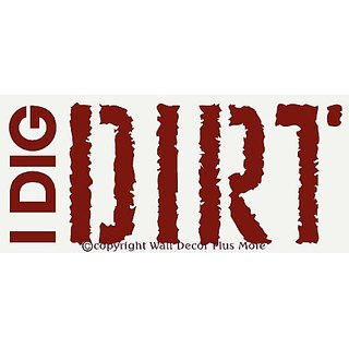 Wall Dcor Plus More WDPM1349 I Dig Dirt Wall Vinyl Sticker Quote, 36W by 15.5H, Red