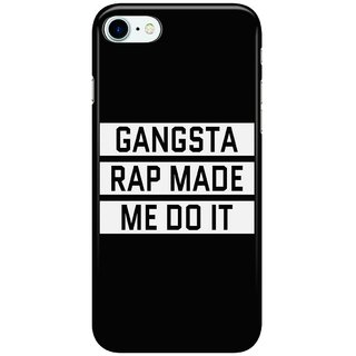 Dreambolic GANGSTA-RAP-MADE-ME-DO-IT-(Black--White) Back Cover for Apple iPhone 7