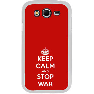 ifasho Nice Quote On Keep Calm Back Case Cover for Samsung Galaxy Grand