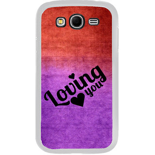 ifasho Loving you Back Case Cover for Samsung Galaxy Grand