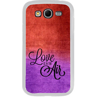 ifasho Love is in the air Back Case Cover for Samsung Galaxy Grand