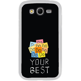 ifasho Do your best Back Case Cover for Samsung Galaxy Grand
