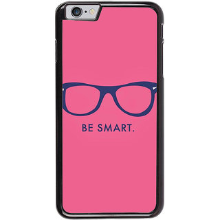 Ayaashii Be Smart Back Case Cover for Apple iPhone 6