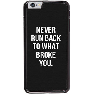 Ayaashii Never Run Back Back Case Cover for Apple iPhone 6