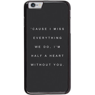 Ayaashii Cause I Miss Everything Back Case Cover for Apple iPhone 6