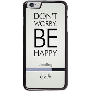 Ayaashii Don't Worry Be Happy Back Case Cover for Apple iPhone 6