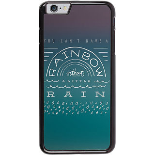 Ayaashii You Can't Have A Rainbow Back Case Cover for Apple iPhone 6
