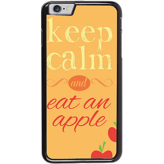Ayaashii Keep Calm And Eat An Apple Back Case Cover for Apple iPhone 6
