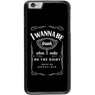 Ayaashii I Wanna Be Drunk Back Case Cover for Apple iPhone 6S