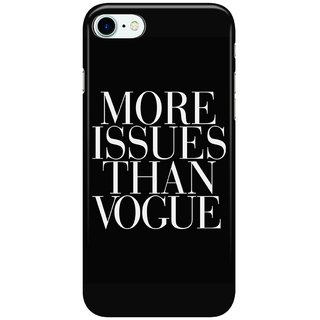 Dreambolic More-Issues-than-Vogue-Typography Back Cover for Apple iPhone 7
