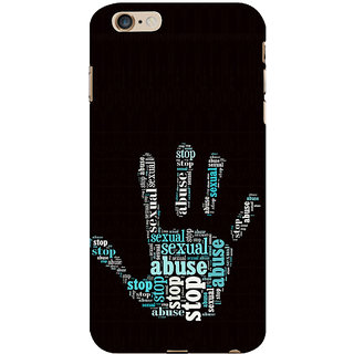 ifasho Modern Art Design  words in palm stop abuse Back Case Cover for Apple iPhone 6S Plus