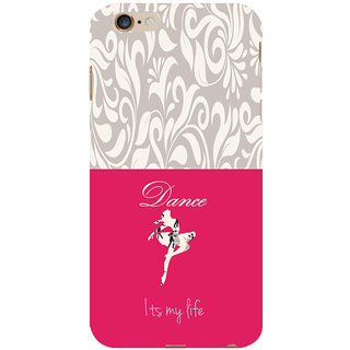 ifasho Dance its my life Back Case Cover for Apple iPhone 6S Plus