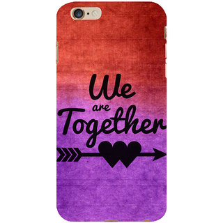 ifasho We are together Back Case Cover for Apple iPhone 6S Plus