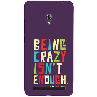 ifasho Crazy Quotes Back Case Cover for Asus Zenfone 6