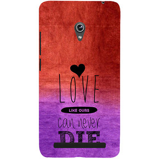 ifasho Love Can Not Die Back Case Cover for Asus Zenfone 6
