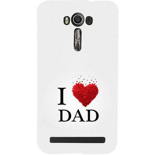 ifasho Love Quotes I love dad Back Case Cover for Asus Zenfone 2 Laser ZE601KL