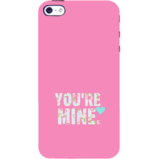 ifasho Love Quotes you are mine Back Case Cover for Apple iPhone 5
