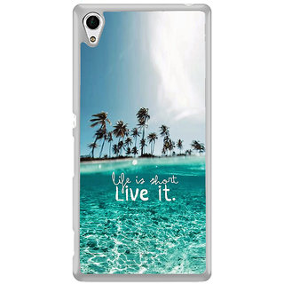 ifasho life is short live it Back Case Cover for Sony Xperia Z3 Plus