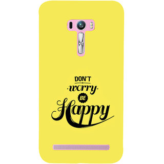 ifasho Dont worry be happy Back Case Cover for Asus Zenfone Selfie