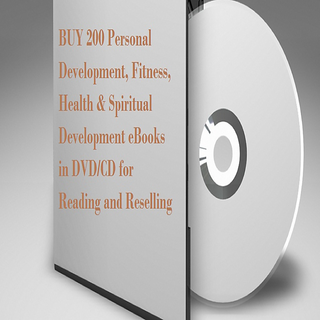 BUY 200 Personal Development, Fitness, Health  Spiritual Development eBooks in DVD/CD for Gifting, Reading and Resell
