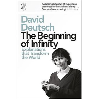The Beginning of Infinity Explanations That Transform the World - Paperback