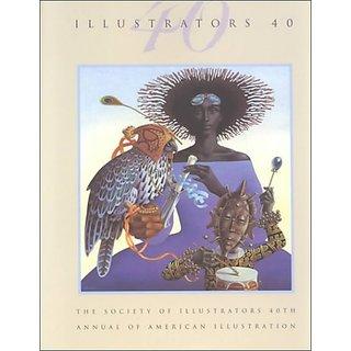 Illustrators No. 40 Annual of the Society of Illustrators