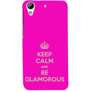 ifasho Nice Quote On Keep Calm Back Case Cover for HTC Desire 728