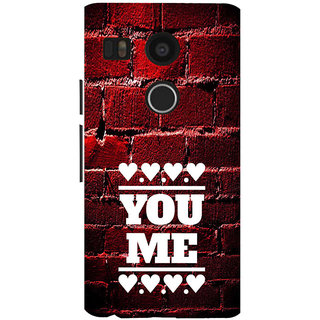 ifasho Quote On Love you and me Back Case Cover for Google Nexus 5X