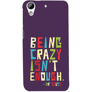 ifasho Crazy Quotes Back Case Cover for HTC Desire 626