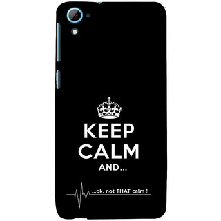 ifasho Nice Quote On Keep Calm Back Case Cover for HTC Desire 826