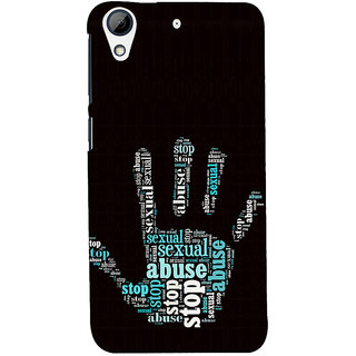ifasho Modern Art Design  words in palm stop abuse Back Case Cover for HTC Desire 728