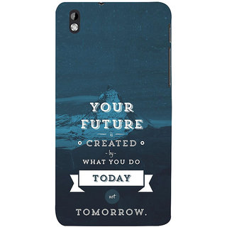 ifasho Good Quote On Future Back Case Cover for HTC Desire 816