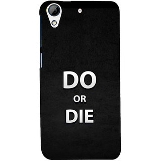 ifasho Do or die Back Case Cover for HTC Desire 626