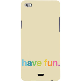 ifasho Modern Quotes have fun Back Case Cover for Micromax Canvas Sliver 5 Q450