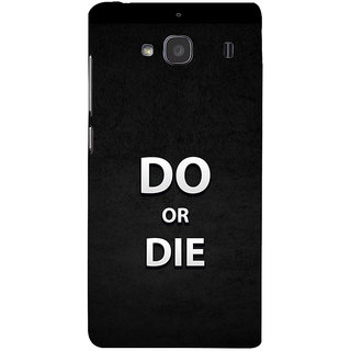 ifasho Do or die Back Case Cover for Redmi 2S