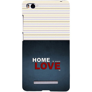 ifasho Home is where love is quote Back Case Cover for Redmi Mi4i