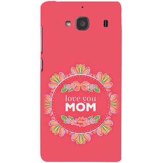 ifasho Love Quotes I love mom Back Case Cover for Redmi 2S