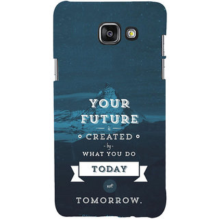 ifasho Good Quote On Future Back Case Cover for Samsung Galaxy A7 A710 (2016 Edition)