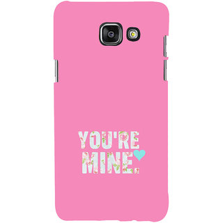 ifasho Love Quotes you are mine Back Case Cover for Samsung Galaxy A5 A510 (2016 Edition)