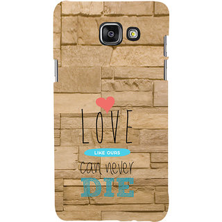 ifasho Love Can Not Die Back Case Cover for Samsung Galaxy A7 A710 (2016 Edition)