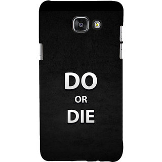 ifasho Do or die Back Case Cover for Samsung Galaxy A7 A710 (2016 Edition)